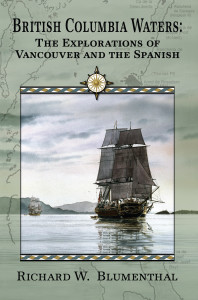 Front cover of British Columbia Waters: The Explorations of Vancouver and the Spanish